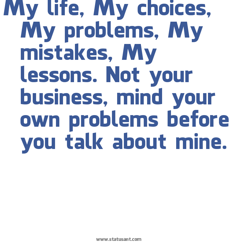 Mind Your Own Business Quotes And Sayings Your Business2c