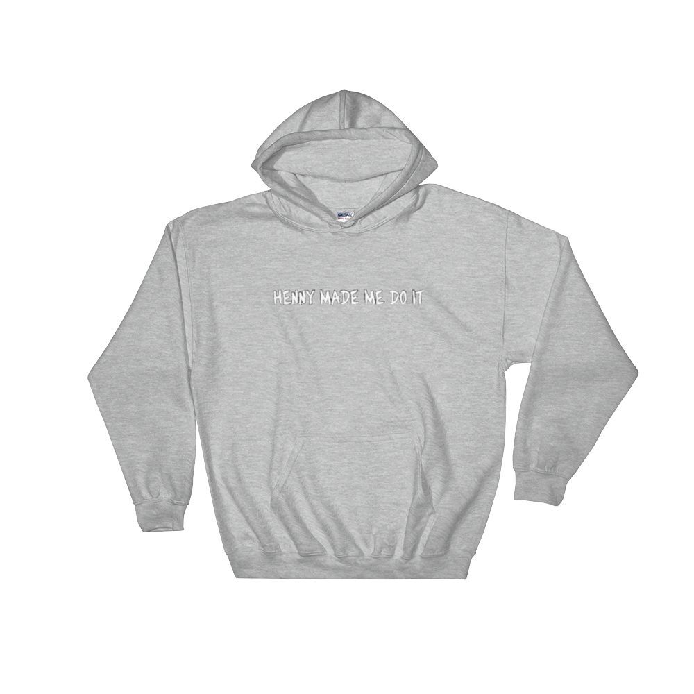 Obscene Hoodie | Henny Made Me Do It | Products | Pinterest | Products