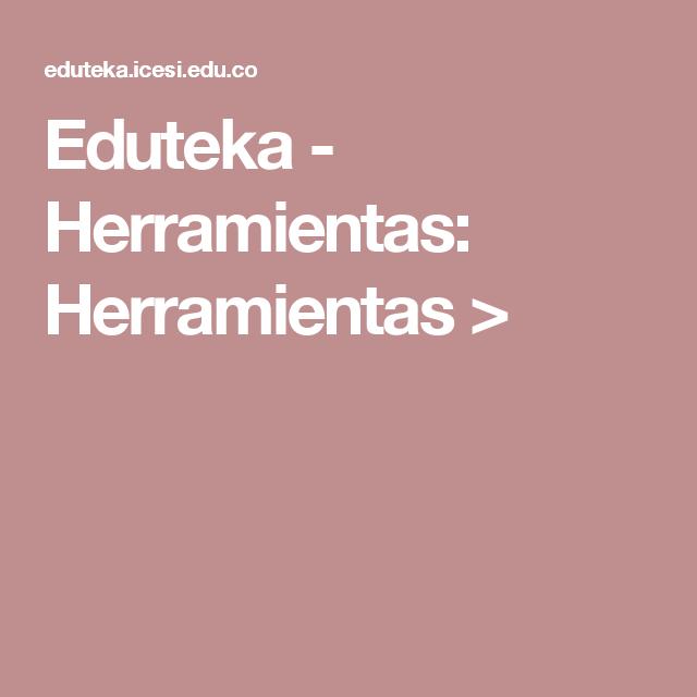 Eduteka - Herramientas: Herramientas >