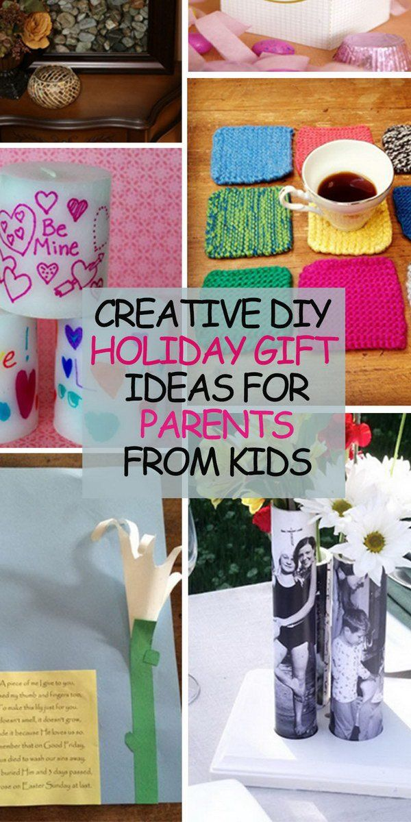Creative DIY Holiday Gift Ideas for Parents from Kids! Thanks to ...