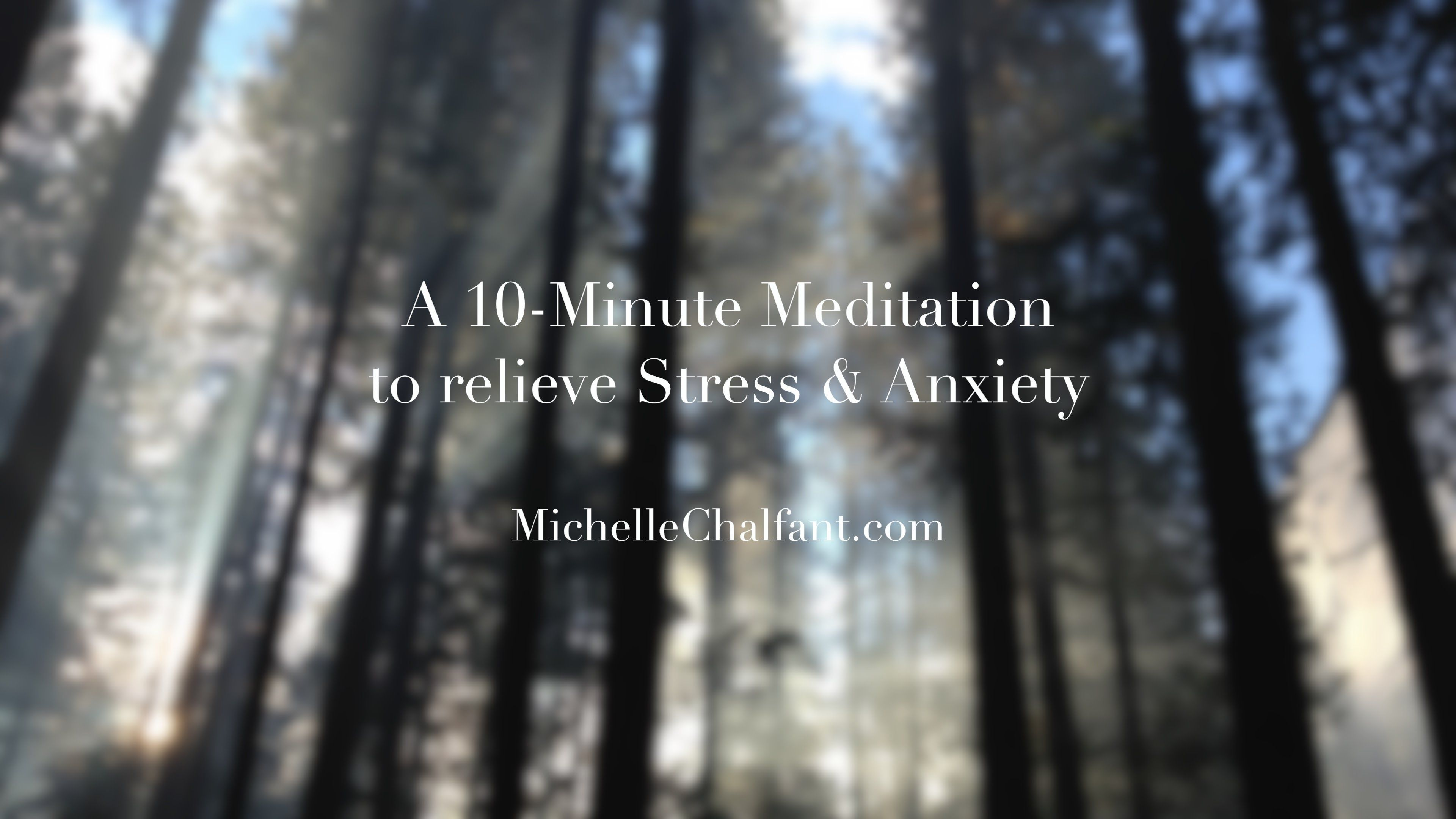 A 10-Minute Meditation to relieve Stress and Anxiety