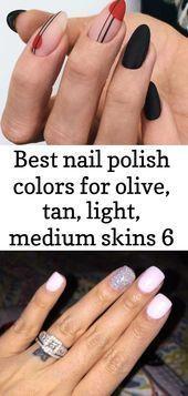 Beste Nagellackfarben für olivgrüne, braune, leichte, mittelgroße Haut 6 – #Farben #Licht #Mittel #Olive #Politur – Beste Nagellackfarben … – Beste Nagellackfarben …