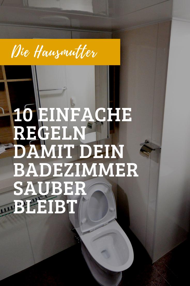 10 Regeln Fur Ein Sauberes Badezimmer Badezimmer Haushalts Tipps Haushalt
