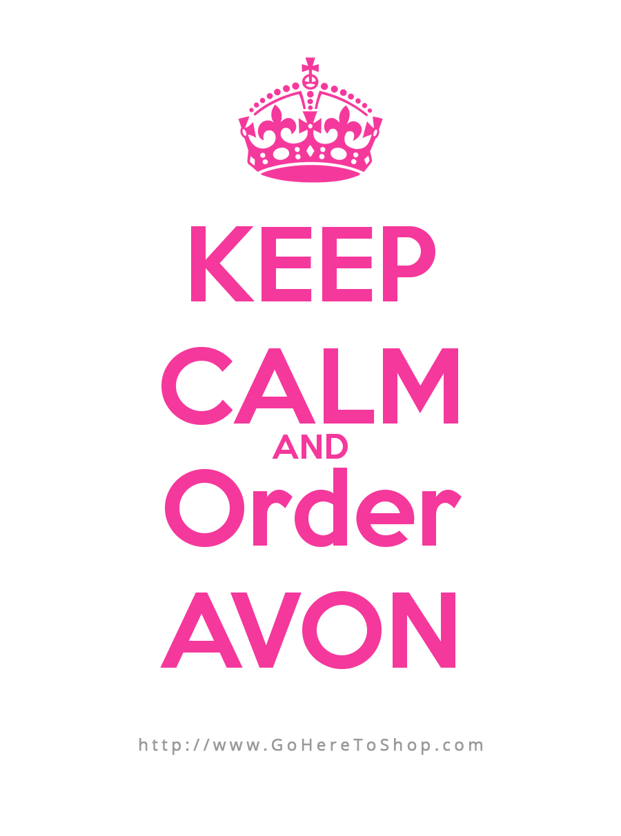 Keep Calm & Order Avon (from me, Dianne Hernandez)! Ha ha.  No Really....ordering Avon online is the easiest and fastest way to go.  And if you need help or run into trouble placing your online order, don't get stressed just send me an email or text and I'll get back to you in no time!  I do try to make it easy.  So take a deep breath and breath....Your Avon Rep is here to help!!!
