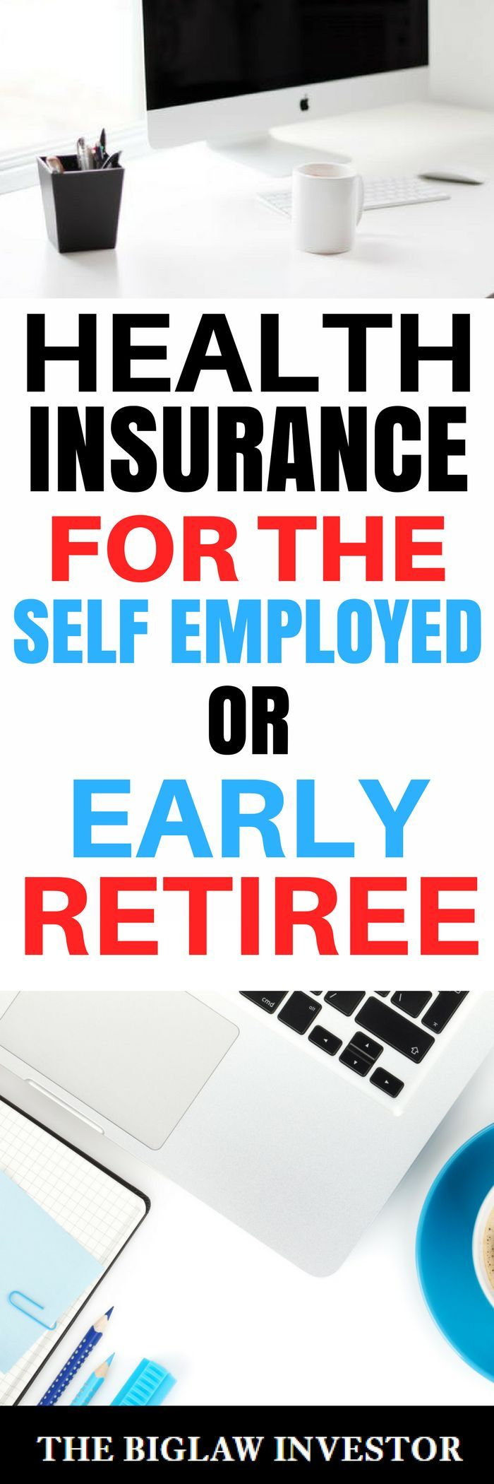 Health Insurance for the Self-Employed or Early Retiree ...