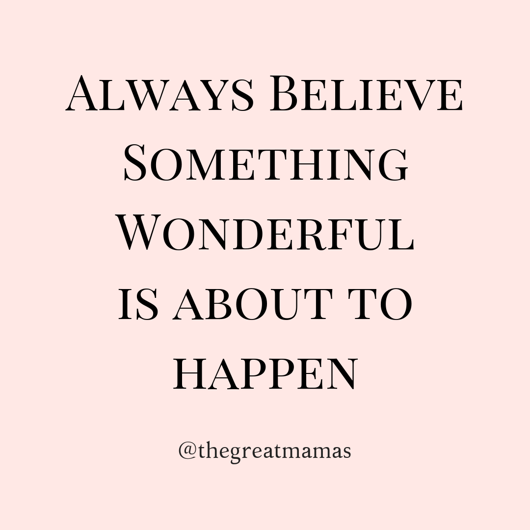 Always Believe Something Wonderful Manifestation Quotes Believe Quotes Meaningful Quotes