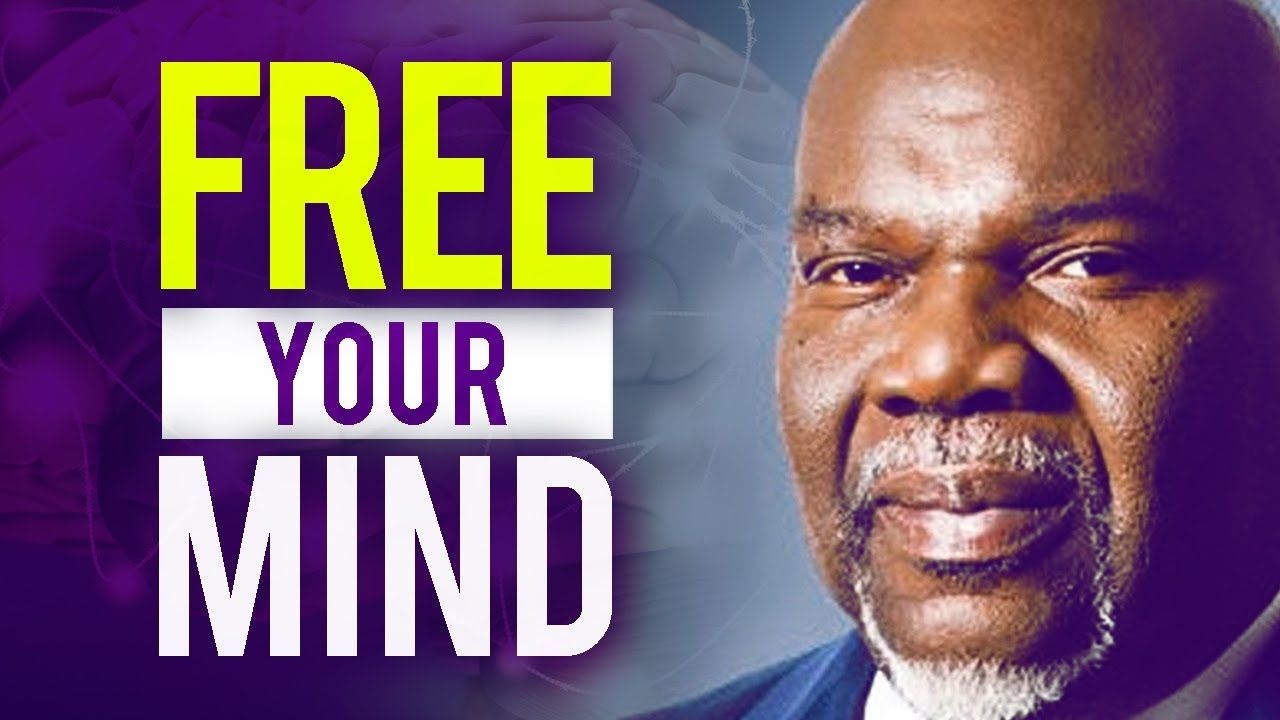 Free your mind (Do you have a mind to change?) TD Jakes