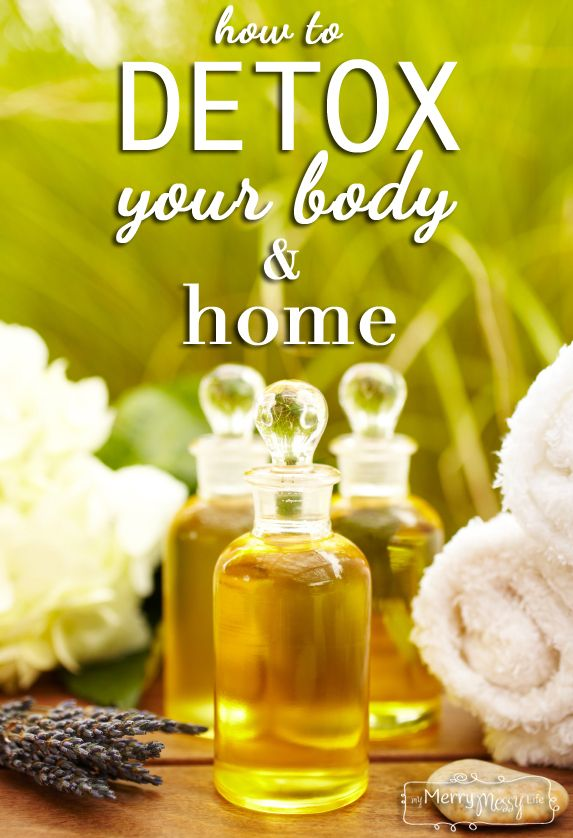 How to Detox Your Body and Home and Why It Helps | !
