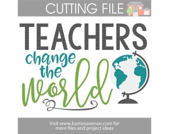 Teachers Change The World Svg File Cricut Svg Quotes Free Svg