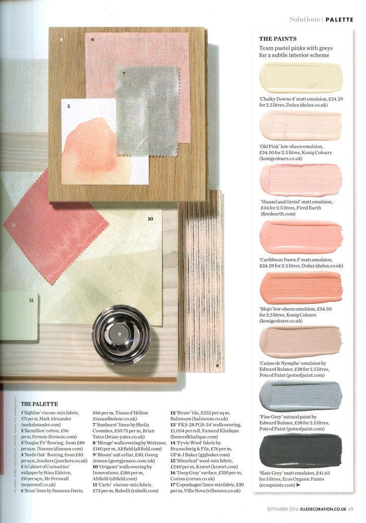 Soft peachy pinks with creams and grays. Paint Colors: Chalky Downs 4 by Dulux Old Pink by Konig Colours Hansel and Gretel by Fired Earth Caribbean Dawn 3 by Dulux Mojo by Konig Colours Cuisse de Nymphe by Pots of Paint Fine Grey by Pots of Paint Slate Grey by Ecos Organic Paints Magazine: Elle…