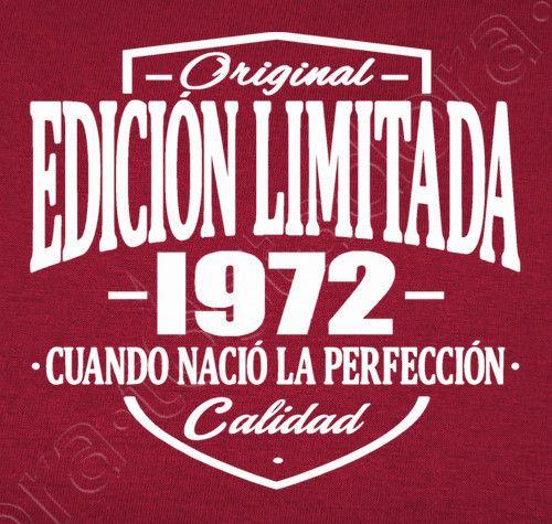 Camiseta Edición Limitada 1972 Frases Cumpleaños 40 40