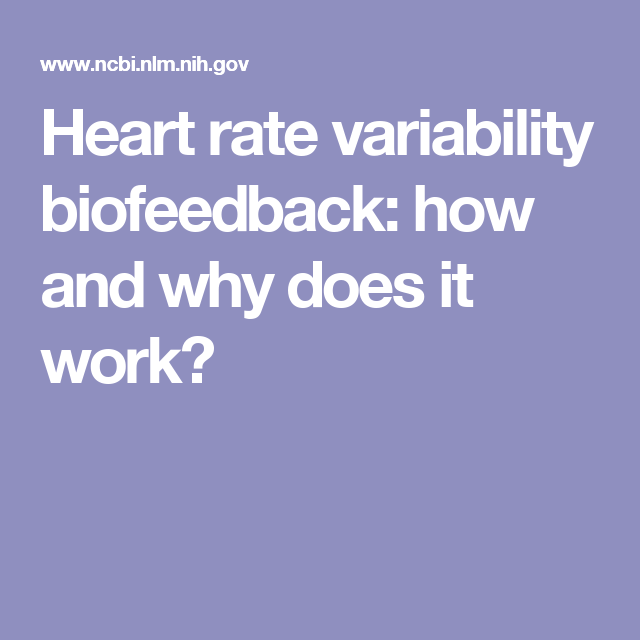 Heart rate variability biofeedback: how and why does it work?