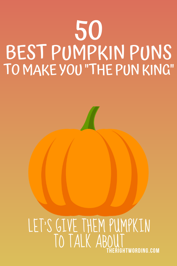 50 Best Pumpkin Puns And Quotes To Make You The Pun King Pumpkin Puns Pumpkin Quotes Halloween Quotes Funny