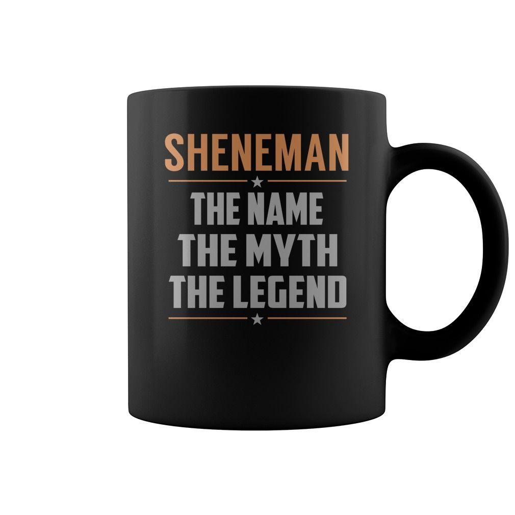 SHENEMAN The Name The Myth The Legend Name Mugs #Sheneman