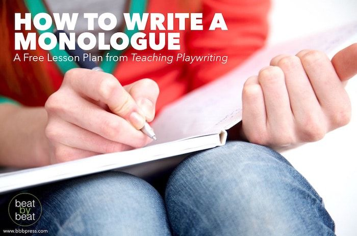 """How to Write a Monologue: Free Lesson Plan from """"Teaching ..."""