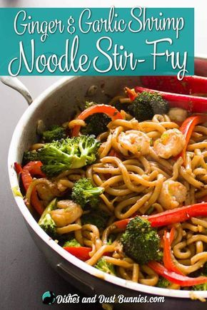 Ginger and Garlic Shrimp Noodle Stir Fry - Dishes & Dust Bunnies