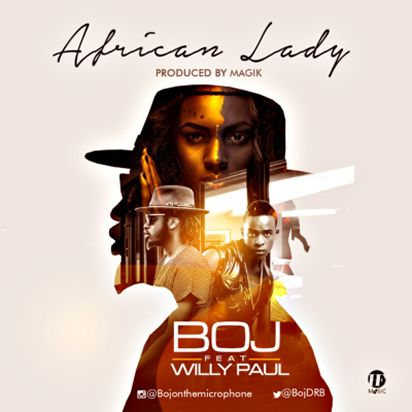 BOJ – African Lady ft Willy Paul, view details at https://goo.gl/a6MlPU