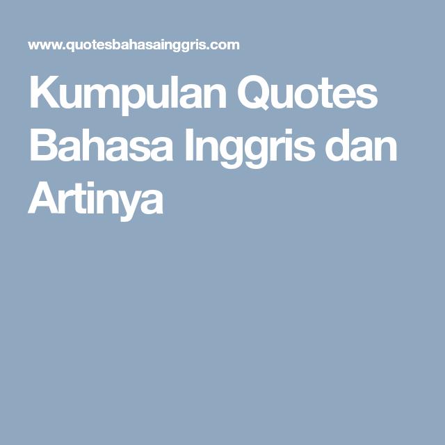 kumpulan quotes bahasa inggris dan artinya bahasa inggris