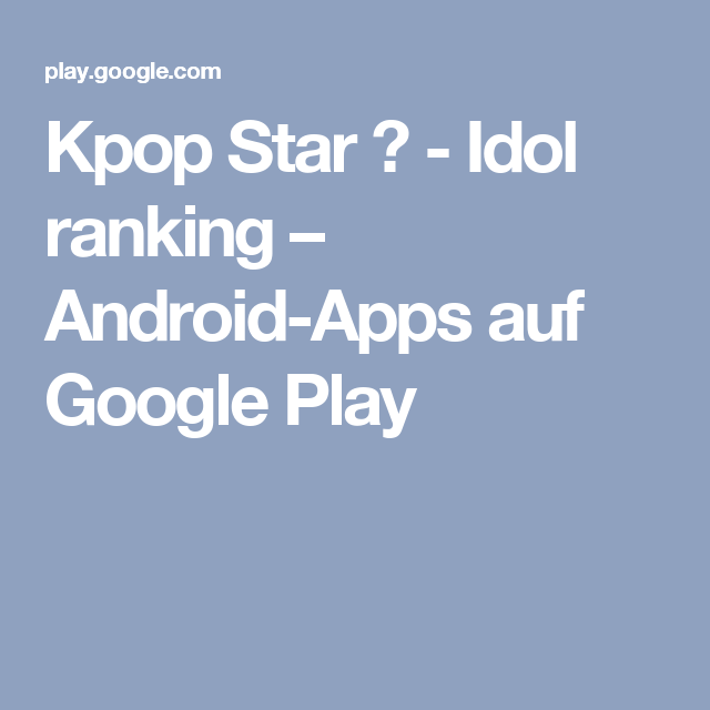 Kpop Star ♡ - Idol ranking – Android-Apps auf Google Play