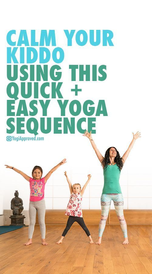 Calm Your Kiddo Using This Quick + Easy Yoga Sequence