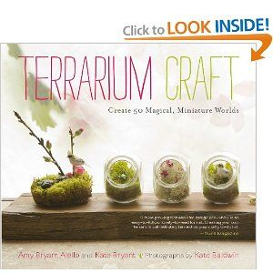 Terrarium Craft: Create 50 Magical, Miniature Worlds $11.41