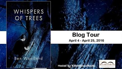 Book Review Tour Launch, Excerpt & Giveaway: Whispers of Trees by Ben Woodard - BeachBoundBooks