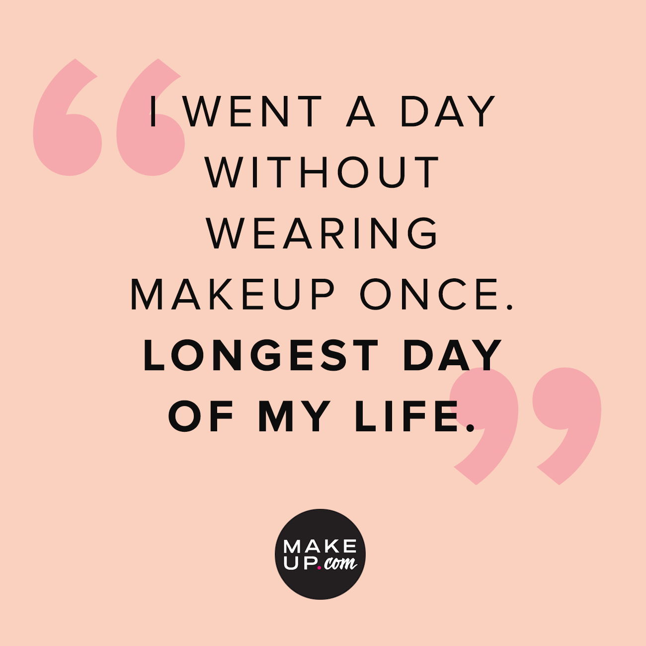Beauty Quotes That Are All Too Real For Makeup Addicts Makeup Com Makeup Quotes Funny Beauty Quotes Makeup Quotes