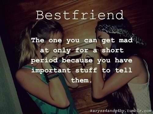 why you can t stay mad at your best friend best friend quotes