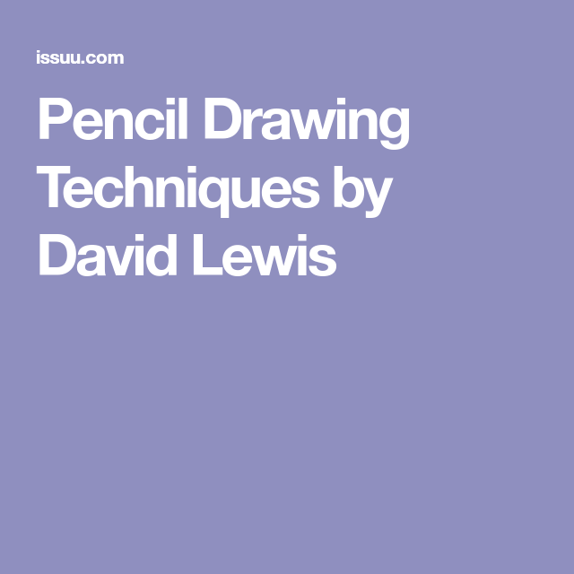 Drawings · pencil drawing techniques by david lewis