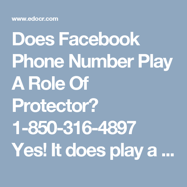 Does Facebook Phone Number Play A Role Of Protector? 1850