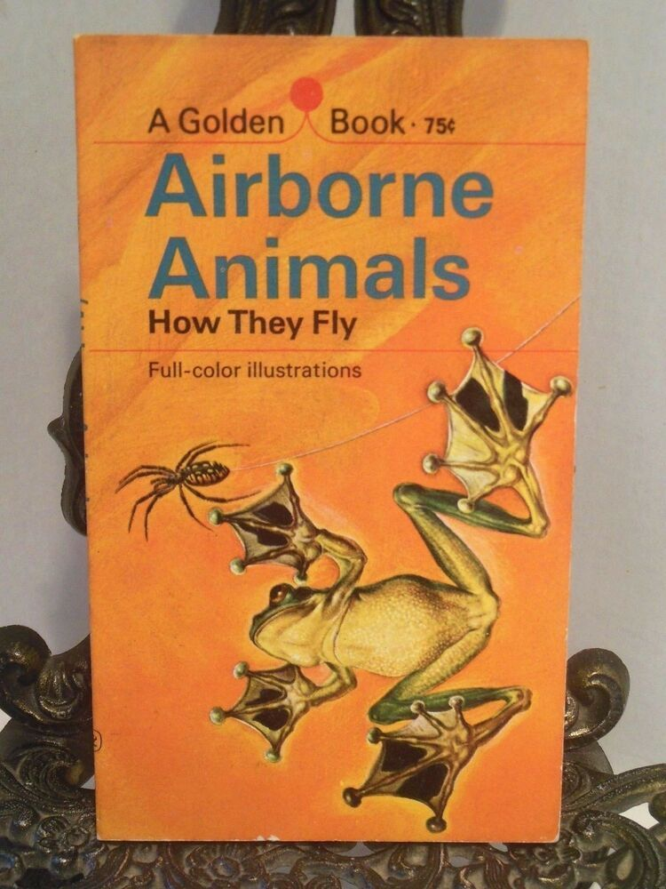 Airborne animals how they fly a golden book birds