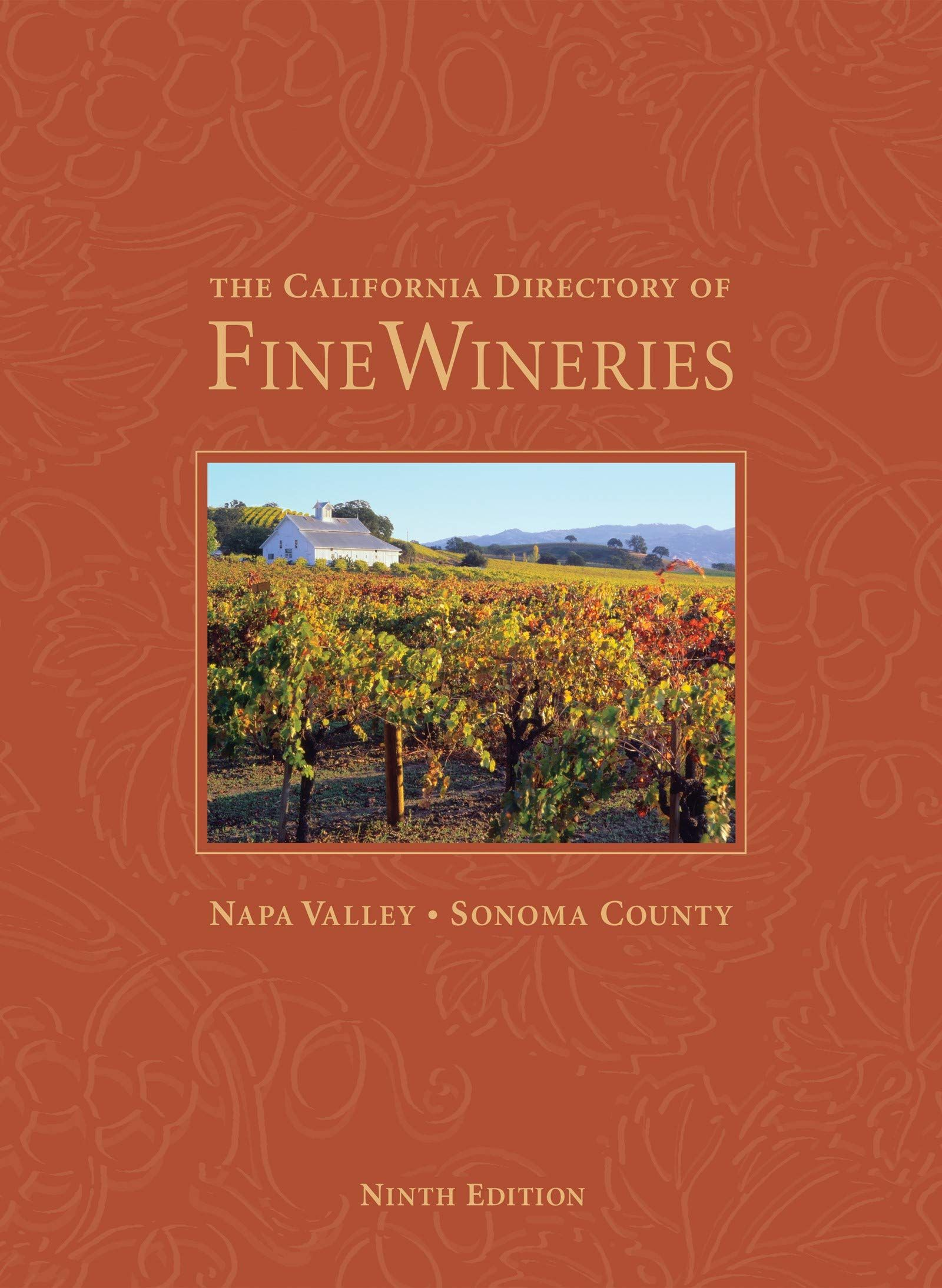 The California Directory Of Fine Wineries Napa Valley Sonoma County Hardcover May 14 2019 Wineries Napa F Napa Valley Sonoma County California Winery