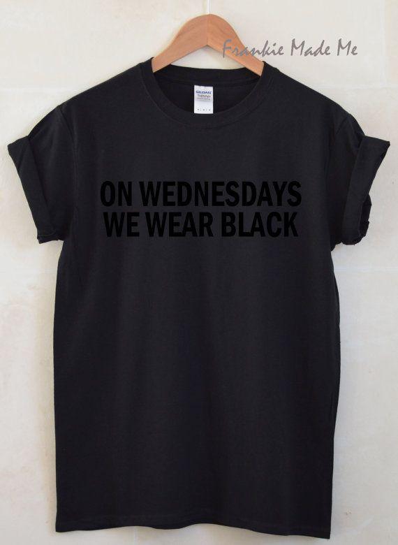 On Wednesdays We Wear Black Unisex Tshirt Etsy In 2020 Wearing All Black Wearing Black All Black Outfit