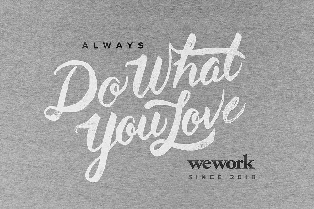 Wework Do What You Love Google Search Typography Play Fascinating Do What You Love Love What You Do Quote