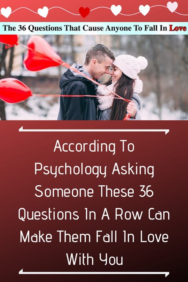 According To Psychology Asking Someone These 36 Questions In A Row
