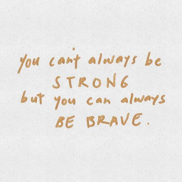 Brave Quotes Amazing You Can Always Be Brave  Words  Pinterest  Beautiful Images