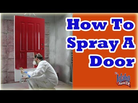 How to spray a front door painting a door with an airless paint how to paint interior doors with airless sprayer planetlyrics Choice Image