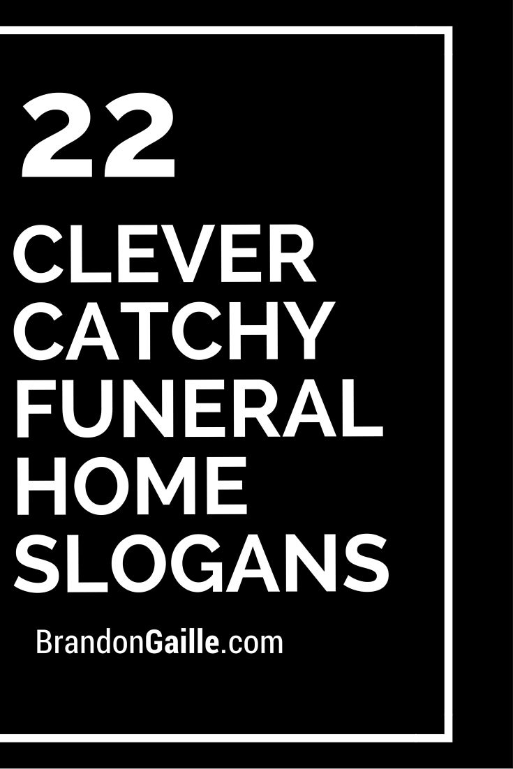 51 Clever Catchy Funeral Home Slogans