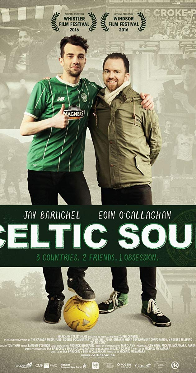 Celtic Soul. With Jay Baruchel, Gerry McLaughlin, Eoin O