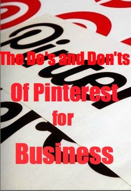 Business Do's And Don'ts For Pinterest