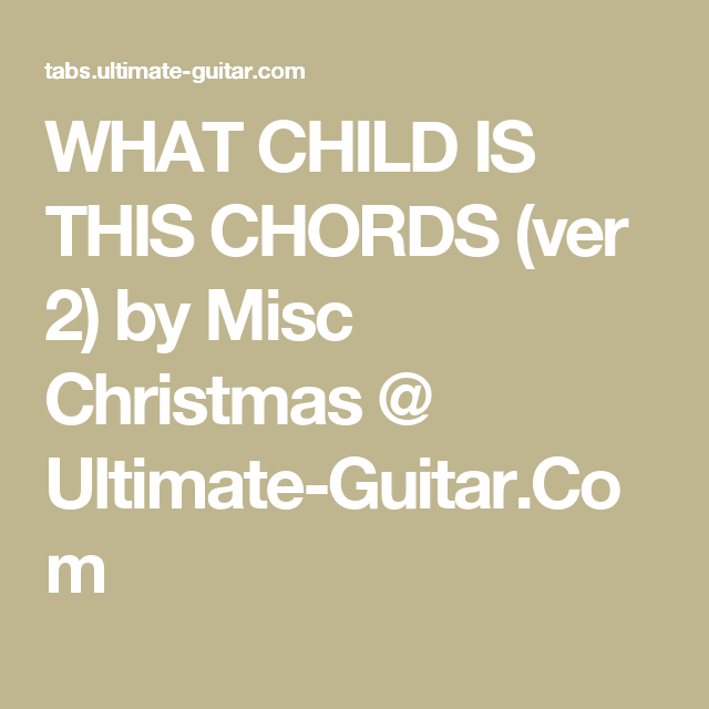 What Child Is This Chords Ver 2 By Misc Christmas Ultimate