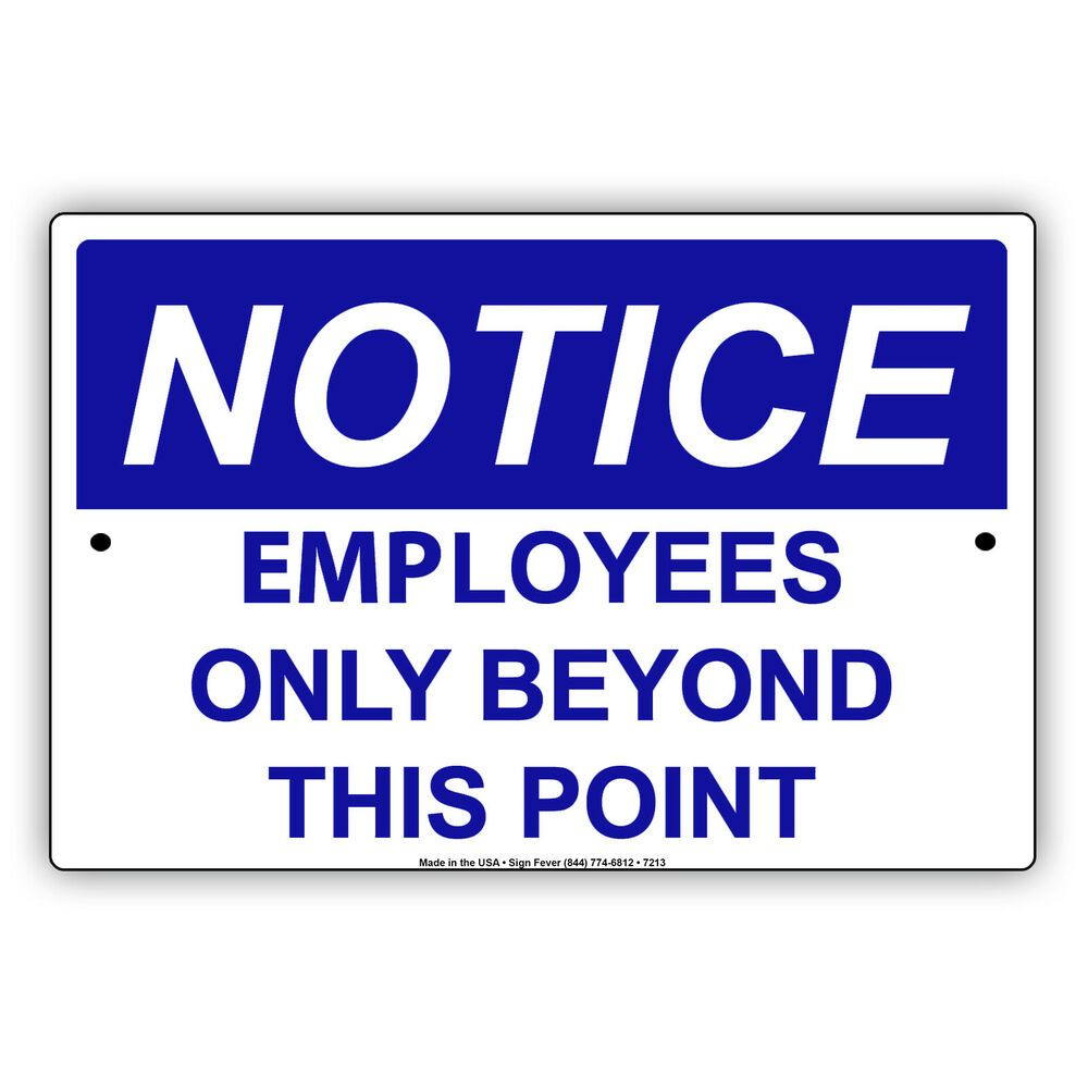 Notice Employees Only Beyond This Point No Entry Except Aluminum Metal Sign