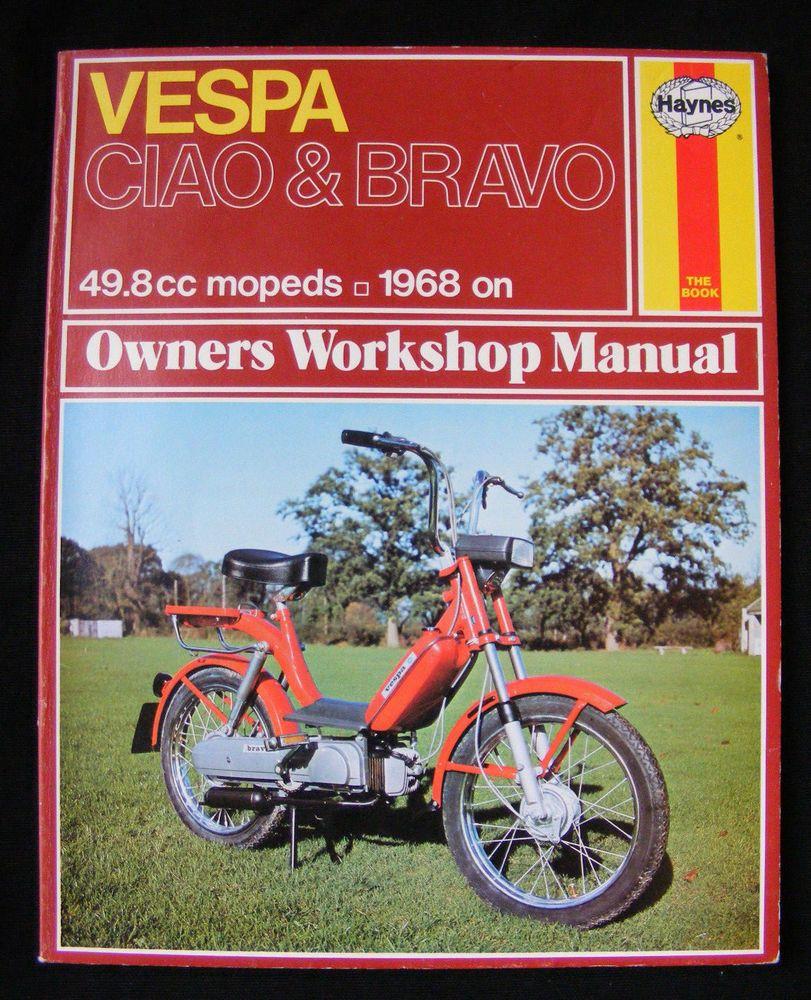 Haynes Classic Vespa Ciao Bravo Moped 49 8cc 1968 Owners Workshop Manual Rare Vespa Classic Vespa Vespa Moped