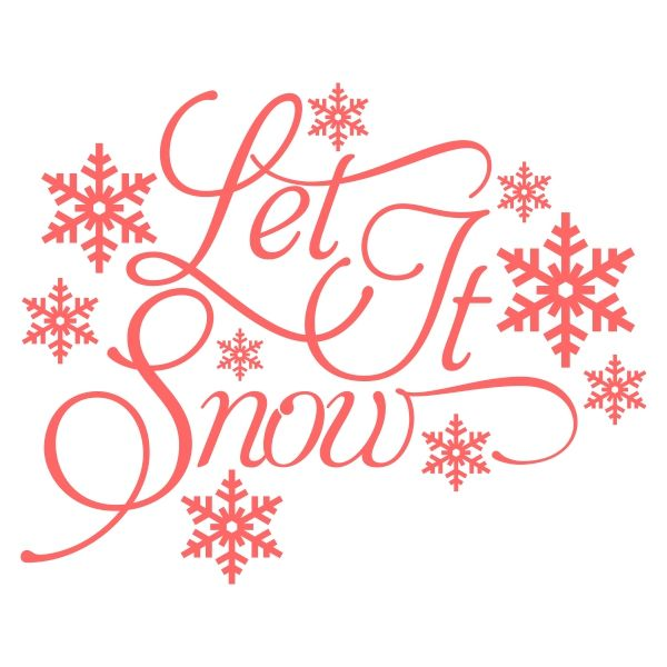 Let It Snow Svg Cuttable Designs Christmas Stencils Christmas Svg Silhouette Christmas