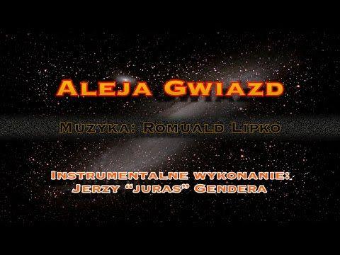 Aleja Gwiazd Wersja Instrumentalna Jerzy Juras Gendera Youtube Muzyka Gwiazdy Autor