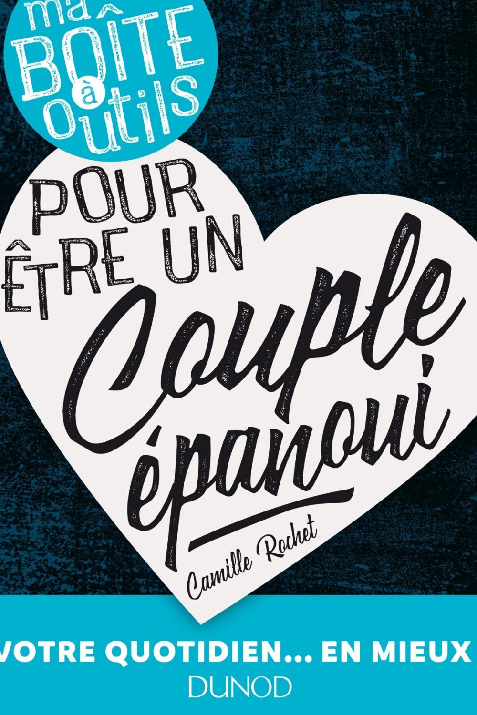 Ma Boite A Outils Pour Etre Un Couple Epanoui De Camille Rochet Boite A Outils Couple Vous Etes