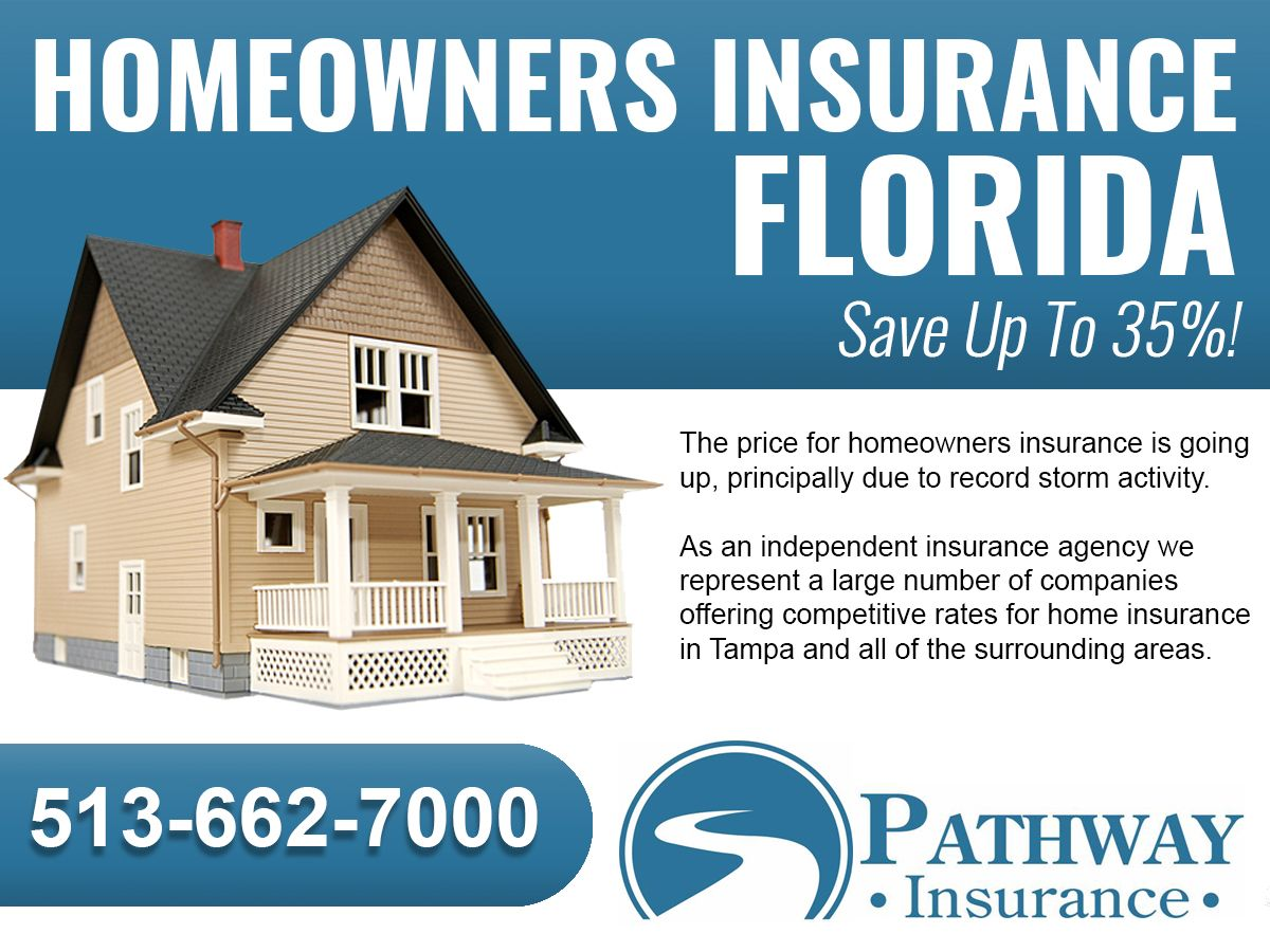 Call 513 662 7000 Or Visit Www Homeinsurancetampaflorida Net For