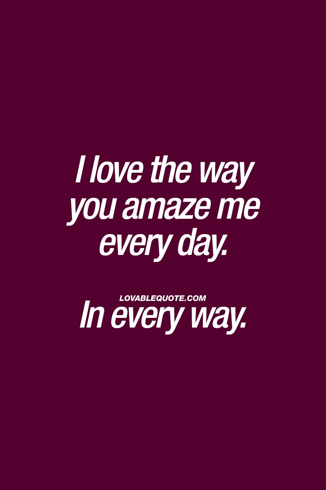 You Never Cease To Amaze Me Quotes, Quotations & Sayings 2021