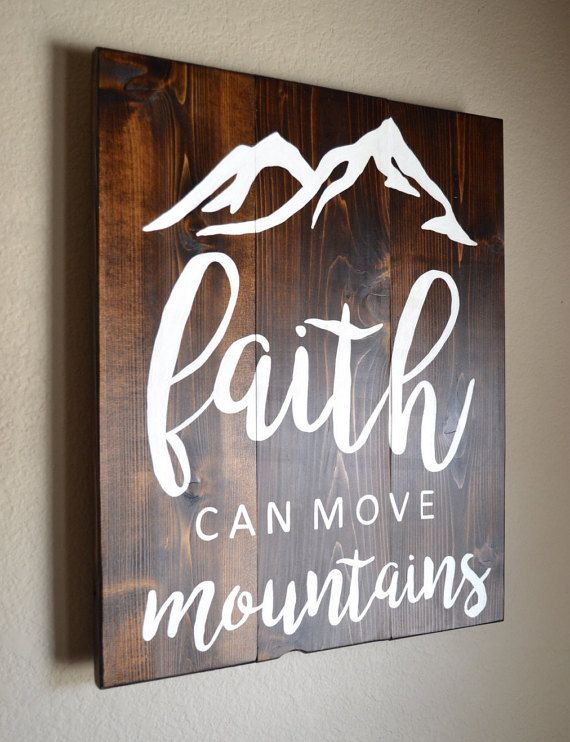 Faith Can Move Mountains Sign Wood Sign by TinaGoodmanDesigns ...