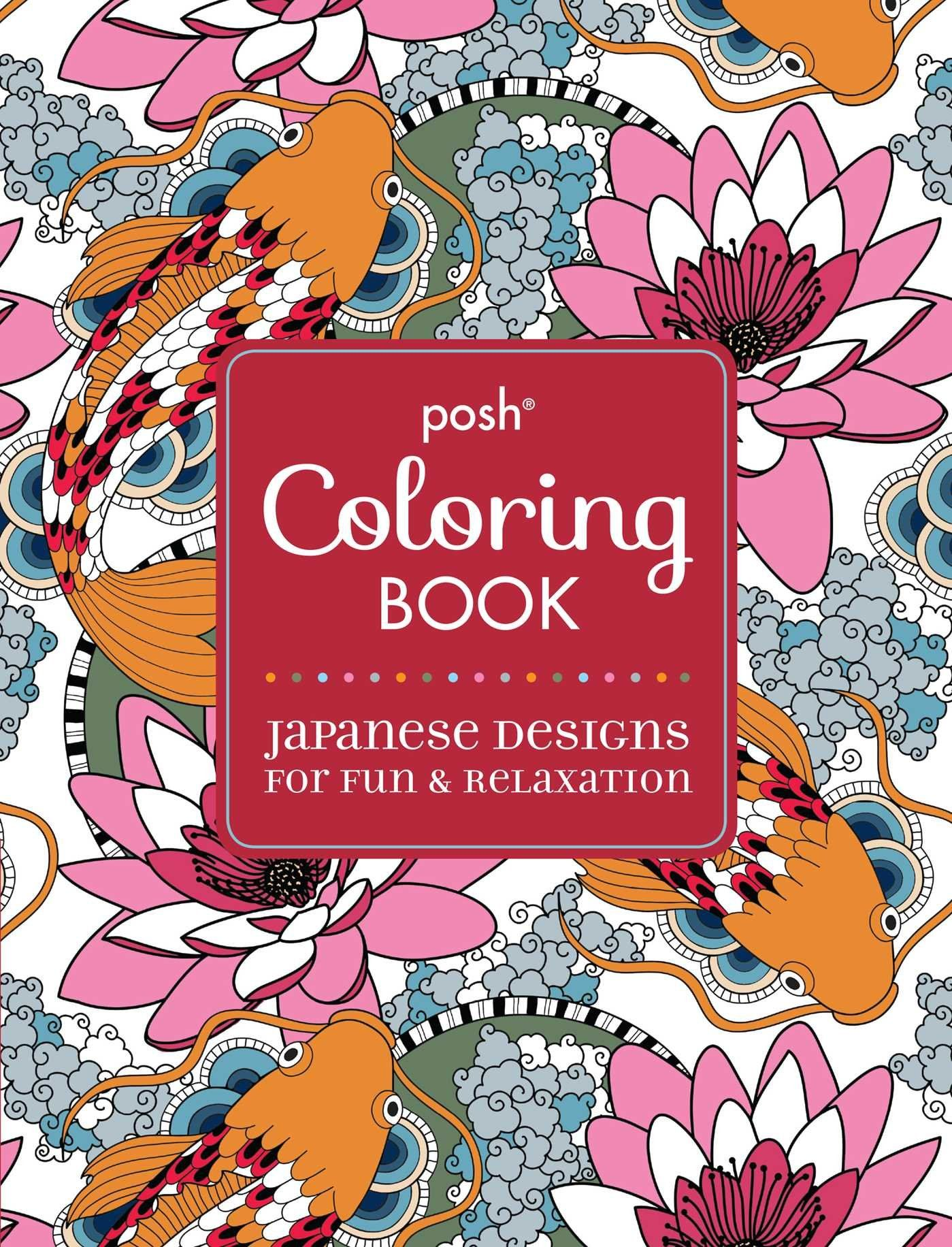 Amazon Posh Adult Coloring Book Japanese Designs For Fun And Relaxation Books 9781449471996 Andrews McMeel Publishing LLC